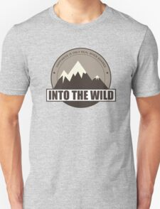 Into the wild happiness is only real when shared T-Shirt