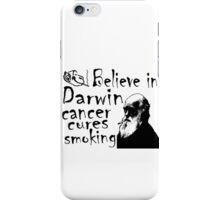 BELIEVE IN DARWIN - CANCER CURES SMOKING iPhone Case/Skin