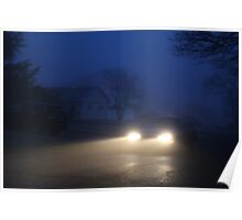 Fog Caught in the Headlights Poster