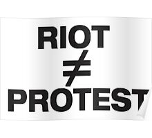 Riots are not Protests Poster