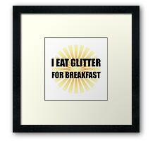 Glitter For Breakfast Framed Print