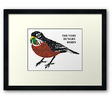 The Very Hungry Robin Framed Print