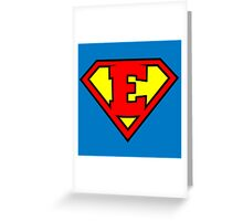 Super E Greeting Card