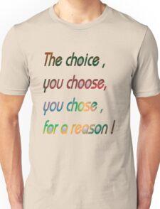 Choice  Unisex T-Shirt