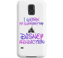 I WORK TO SUPPORT MY DISNEY ADDICTION Samsung Galaxy Case/Skin