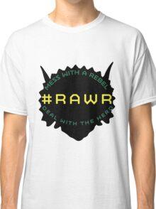 #RAWR Classic T-Shirt
