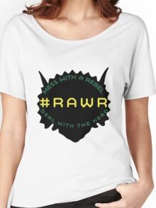 #RAWR Women's Relaxed Fit T-Shirt
