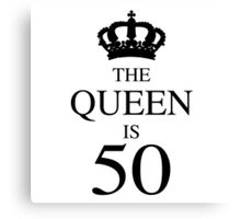 The Queen Is 50 Canvas Print