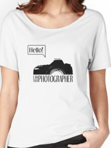 Hello... I am your photographer Women's Relaxed Fit T-Shirt