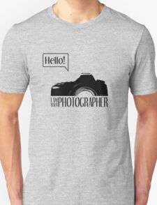 Hello... I am your photographer Unisex T-Shirt