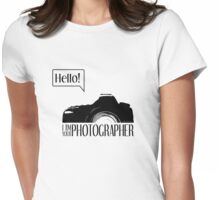Hello... I am your photographer Womens Fitted T-Shirt