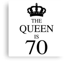 The Queen Is 70 Canvas Print