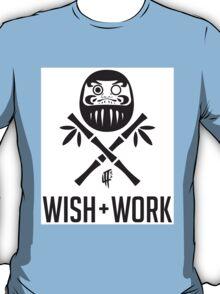 Wish and Work T-Shirt