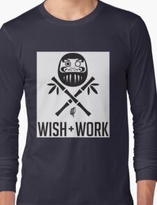 Wish and Work Long Sleeve T-Shirt