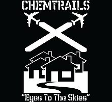 Chemtrails - Eyes To The Skies by fearandclothing