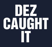 Dez Caught It by LegendTLab