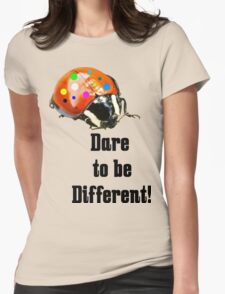 Dare to be Different! © T-Shirt