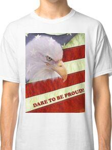 DARE TO BE PROUD! T-shirt © Classic T-Shirt