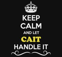Keep Calm and Let CAIT Handle it by gradyhardy