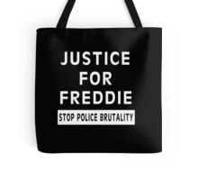 Justice For Freddie Gray (Stop Police Brutality) Tote Bag
