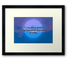 To Be Able To Dream Framed Print