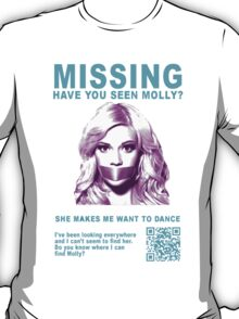 Have You Seen Molly? T-Shirt