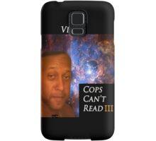 Viper- Cops Can't Read III Samsung Galaxy Case/Skin
