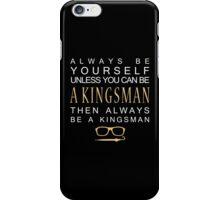 Be a Kingsman. iPhone Case/Skin