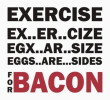 Exercise For Bacon by LegendTLab