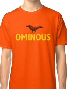 Ominous Crow Classic T-Shirt