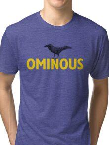 Ominous Crow Tri-blend T-Shirt