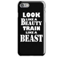 Look Like A Beauty Train Like A Beast iPhone Case/Skin