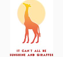 It Can't All Be Sunshine and Giraffes Unisex T-Shirt