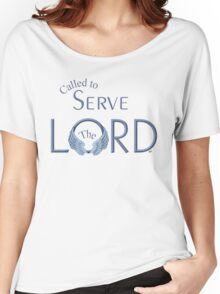 Called To Serve The Lord Women's Relaxed Fit T-Shirt