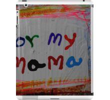 for my mama iPad Case/Skin