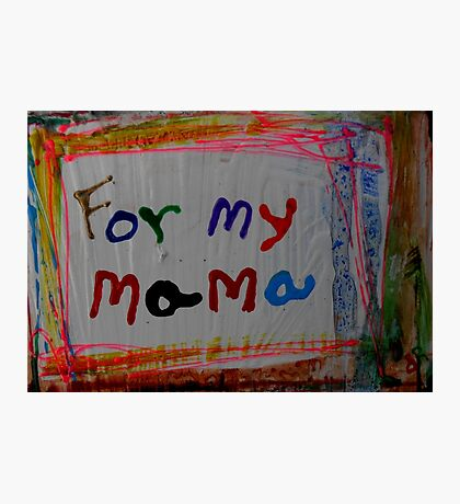 for my mama Photographic Print