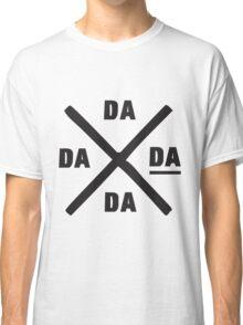 da da da Classic T-Shirt