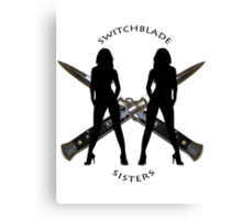 Switchblade Sisters Canvas Print