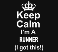 Keep Calm I'm A Runner I Got This - Tshirts & Hoodies by custom222