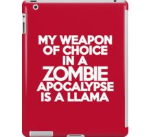 My weapon of choice in a Zombie Apocalypse is a llama iPad Case/Skin