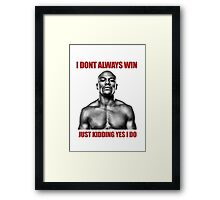 Just kidding, Floyd Mayweather Framed Print
