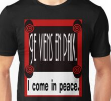 FRENCH:  I COME IN PEACE Unisex T-Shirt