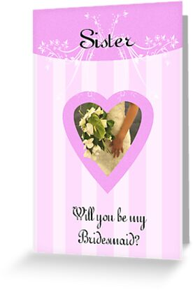 Will you be my Bridesmaid, Sister Request bridal card by Moonlake