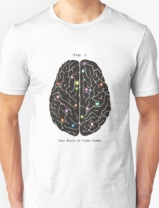 Your Brain On Video Games  Unisex T-Shirt