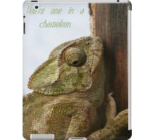 You're One In A Chameleon iPad Case/Skin