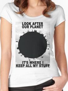 Look After Our Planet - It's Where I Keep All My Stuff Women's Fitted Scoop T-Shirt