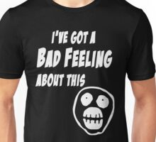 Mighty Boosh - Bollo - I've Got A Bad Feeling About This Unisex T-Shirt