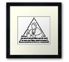 MATTHEW 23:9  CALL NO MAN YOUR FATHER Framed Print