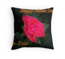 Happy Father Day ! Throw Pillow