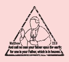 MATTHEW 23:9  CALL NO MAN YOUR FATHER One Piece - Short Sleeve